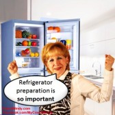 Refrigerator preparation is so important