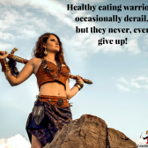 Coach Mindy Tip#3 – healthy eating warriors occasionally derail, but they never, ever quit!