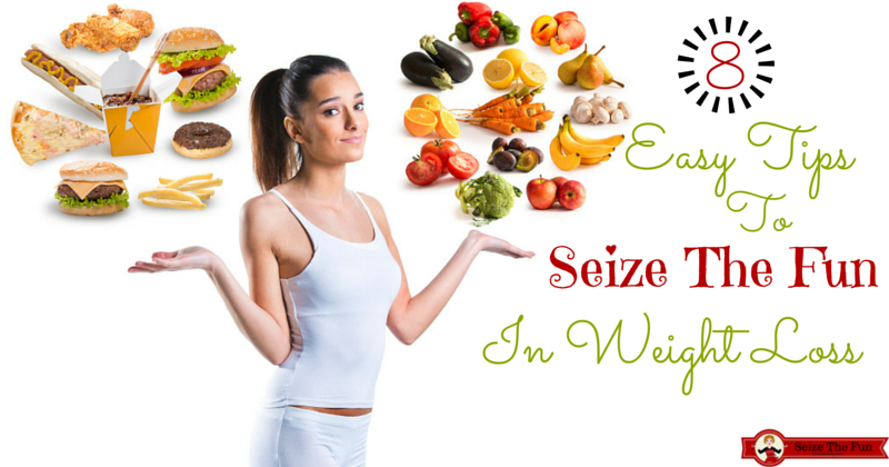8 Easy Tips To Seize The Fun In Weight Loss