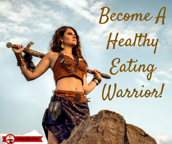 Become A Healthy Eating Warrior!