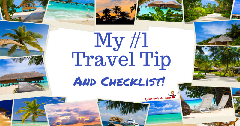 My #1 travel tip and check list